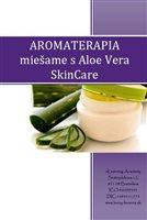 Aromaterapia - miešame s Aloe Vera