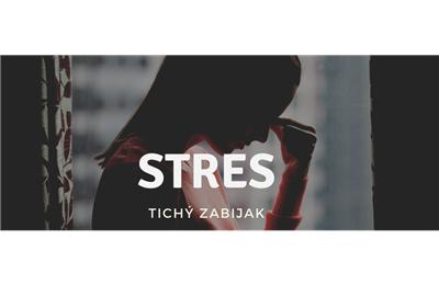 Stres - tichý zabijak